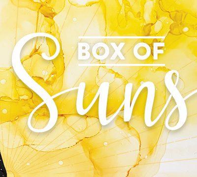 Would You Like a Box of Sunshine??